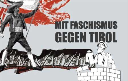Mit Faschismus gegen Tirol.