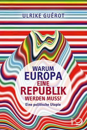 Warum Europa eine Republik werden muss.